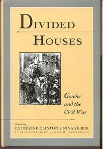 Divided Houses: Gender and the Civil War (Divided Houses Clinton compare prices)