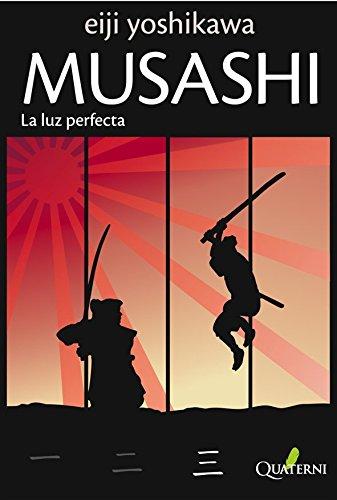 Musashi, tomo 3: La luz perfecta (Musashi, #3)