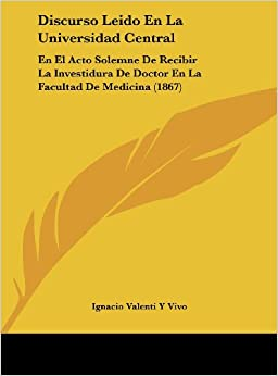 Edition): Ignacio Valenti Y Vivo: 9781162128030: Amazon.com: Books