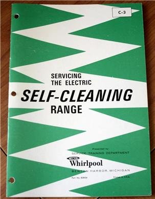 Whirlpool Servicing The Electric Self-Cleaning Range C-3, Part No. 828104 (Whirlpool Corporation, Service Training Department, September 1967 ) front-150394