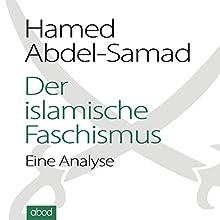 Der islamische Faschismus: Eine Analyse (       ungekürzt) von Hamed Abdel-Samad Gesprochen von: Hamed Abdel-Samad, Felix Degenhardt