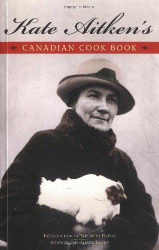 Kate Aitken's Canadian Cook Book (Classic Canadian Cookbook Series)