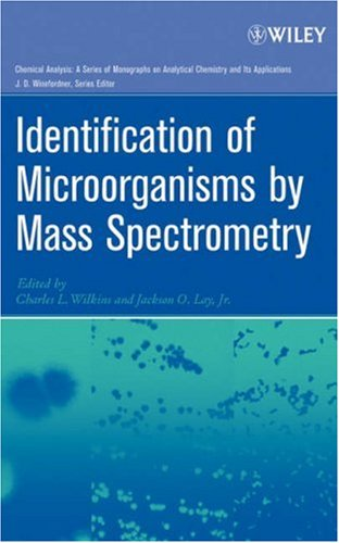 Identification of Microorganisms by Mass Spectrometry (Chemical Analysis: A Series of Monographs on Analytical Chemistry and Its Applications)