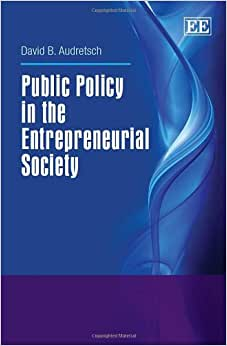 Public Policy In The Entrepreneurial Society