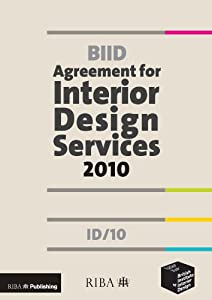 BIID Agreement for Interior Design Services 2010: ID/10 by RIBA Enterprises