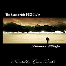 The Asymmetrical PTSD Scale (       UNABRIDGED) by Thomas Hodge Narrated by Gwen Trussler