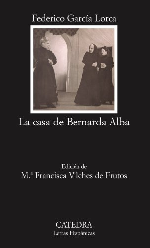 La casa de Bernarda Alba: 43 (Letras Hispánicas)