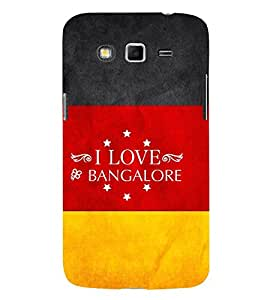 EPICCASE I luv bangalore Mobile Back Case Cover For Samsung Galaxy Grand (Designer Case)
