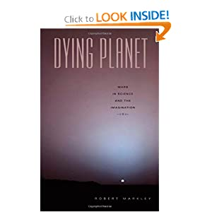 Dying Planet: Mars in Science and the Imagination by Robert Markley
