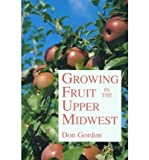 img - for [ Growing Fruit in the Upper Midwest ] By Gordon, Don ( Author ) [ 1997 ) [ Paperback ] book / textbook / text book