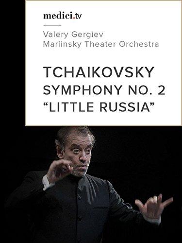 Tchaikovsky, Symphony No. 2 'Little Russia'- Valery Gergiev, Mariinsky Theatre Orchestra