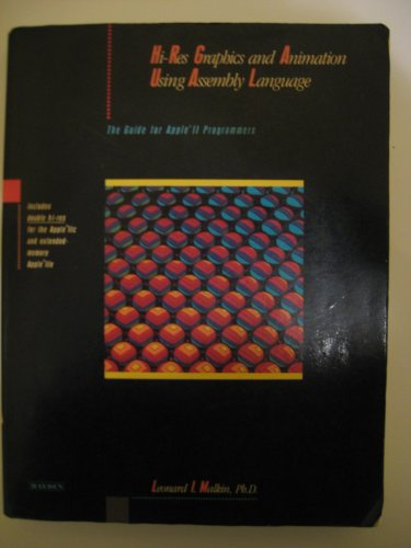 Hi-Res Graphics and Animation Using Assembly Language: The Guide for Apple II Programmers