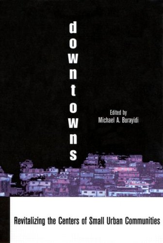Downtowns: Revitalizing the Centers of Small Urban Communities (Contemporary Urban Affairs), Michael A. Burayidi