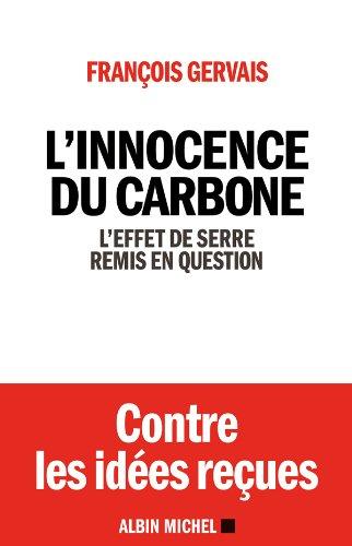 L'Innocence du carbone : L'effet de serre remis en question