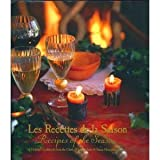 Les Recettes de la Saison: A Holiday Cookbook from the Chefs of la Madeleine & Susan Herrmann Loomis (0964395517) by Loomis, Susan Herrmann