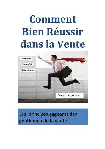 Couverture du livre Comment Bien Réussir Dans La Vente et Rester Positif.