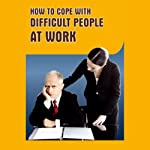 A Guide to Coping with Difficult People at Work |  Good Guide Publishing