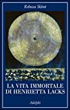 La vita immortale di Henrietta Lacks