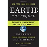 Earth the Sequel: The Race To Reinvent Energy And Stop Global Warmingby Fred Krupp
