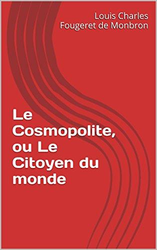 Louis Charles Fougeret de Monbron - Le Cosmopolite, ou Le Citoyen du monde