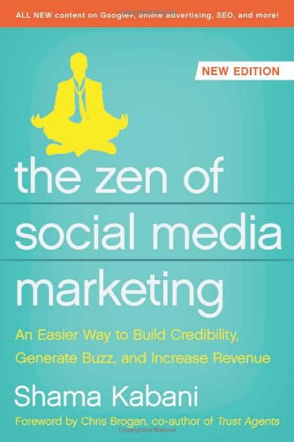 The Zen of Social Media Marketing: An Easier Way to Build Credibility, Generate Buzz, and Increase Revenue: Shama Kabani: 9781937856151: Amazon.com: Books