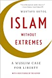 img - for Islam without Extremes: A Muslim Case for Liberty book / textbook / text book
