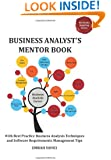 Business Analyst's Mentor Book: With Best Practice Business Analysis Techniques and Software Requirements Management Tips (Ba-Works Inspiring)