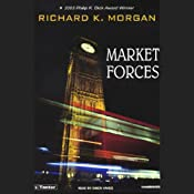Market Forces | [Richard K. Morgan]