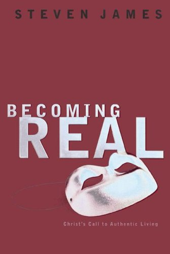 Image for Becoming Real: Christ's Call to Authenic Living