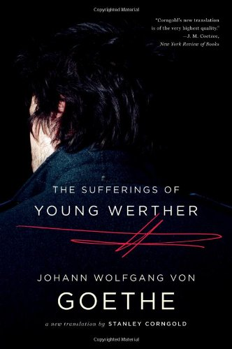 The Sufferings of Young Werther: A New Translation by...