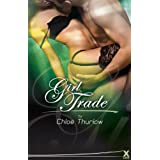 Girl Trade - full length erotic adventure novel (Xcite Erotic Romance Novels)by Chloe Thurlow