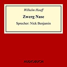 Zwerg Nase Hörbuch von Wilhelm Hauff Gesprochen von: Nick Benjamin