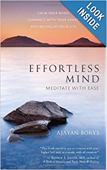 Downloads Effortless Mind: Meditate with Ease - Calm Your Mind, Connect with Your Heart, and Revitalize Your Life e-book