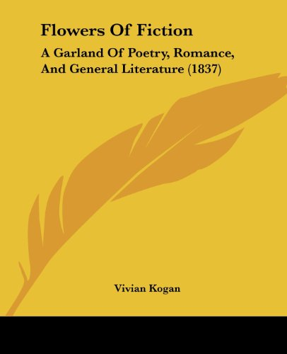 Flowers of Fiction: A Garland of Poetry, Romance, and General Literature (1837)