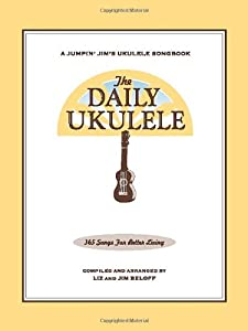 The Daily Ukulele | A beautifully presented spiral bound book put together by none other than Jumpin' Jim Beloff himself!