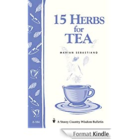 15 Herbs for Tea: Storey's Country Wisdom Bulletin A-184 (Storey Country Wisdom Bulletin, a-184) (English Edition)