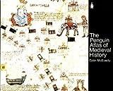 The Penguin Atlas of Medieval History (Hist Atlas) (0140511520) by McEvedy, Colin