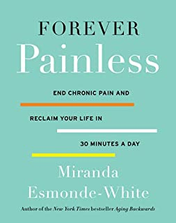 Book Cover: Forever Painless: End Chronic Pain and Reclaim Your Life in 30 Minutes a Day