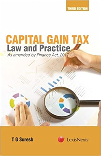 Capital Gains Tax - Law and Practice (As amended by the Finance Act, 2017)