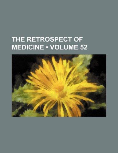 The Retrospect of Medicine (Volume 52)