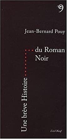 Une breve histoire du roman noir - Jean Bernard Pouy