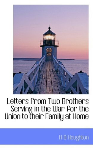Letters from Two Brothers Serving in the War for the Union to their Family at Home
