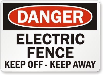 "Electric Fence Keep Off - Keep Away Sign, 10"" X 7"""