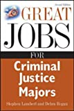 Great Jobs for Criminal Justice Majors (Great Jobs For... Series) (007147613X) by Lambert, Stephen