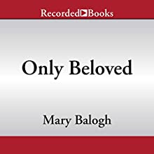 Only Beloved Audiobook by Mary Balogh Narrated by Rosayln Landor