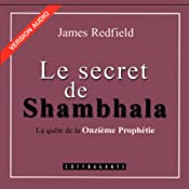 Le secret de Shambhala (La prophétie des Andes 3) | James Redfield