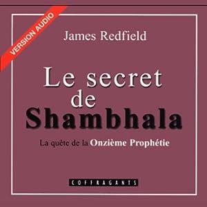 Le secret de Shambhala (La prophétie des Andes 3) | Livre audio