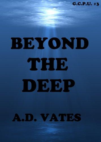 Beyond The Deep (Global Crime Prevention Unit #3)