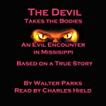 The Devil Takes the Bodies: An Evil Encounter in Mississippi | Walter Parks