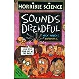 Horrible Science: Sounds Dreadful (0439207231) by Nick Arnold